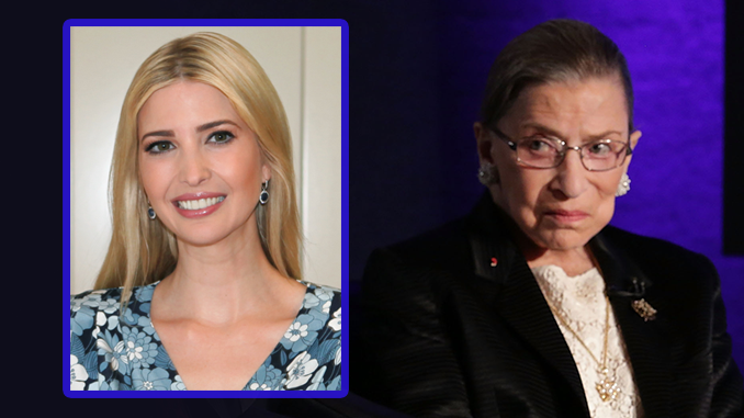 Ivanka Trump and Justice Ruth Bader Ginsberg